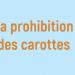 Probition des carottes